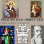 Helgon och heretiker: Medeltidenskristna