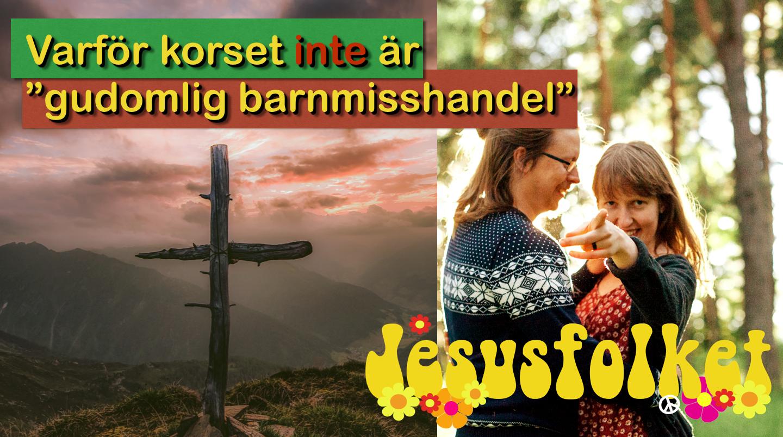 """Varför korset INTE är """"gudomlig barnmisshandel"""""""