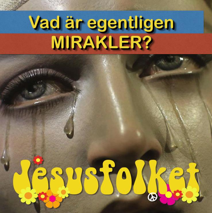Vad är egentligen mirakler?